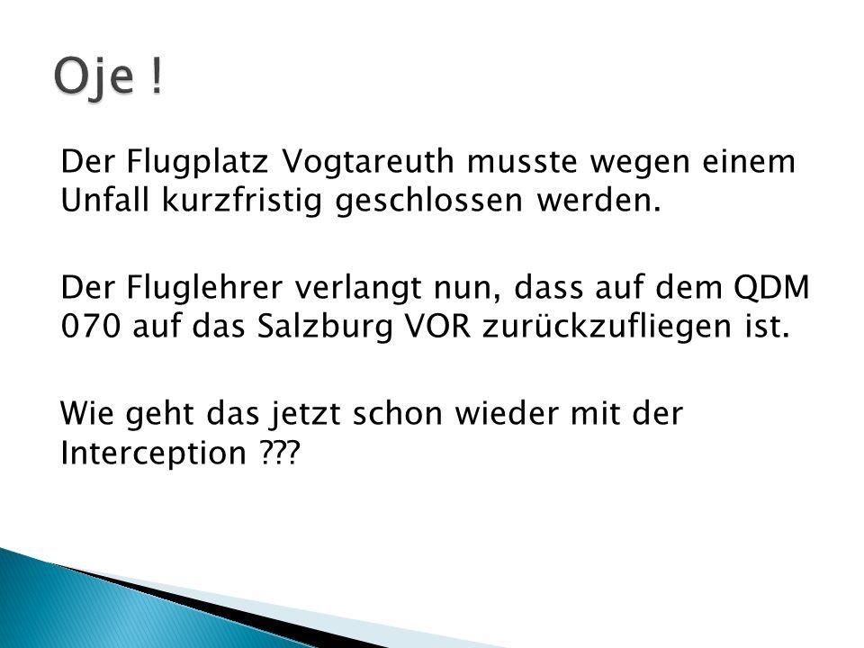 Oje ! Der Flugplatz Vogtareuth musste wegen einem Unfall kurzfristig geschlossen werden.
