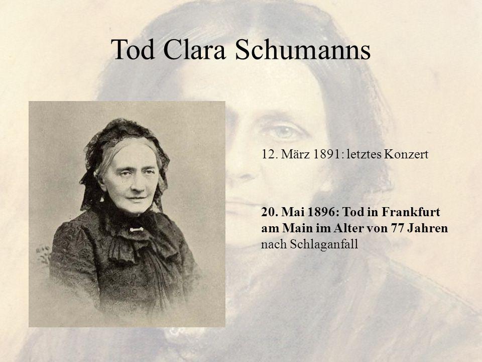 Tod Clara Schumanns 12. März 1891: letztes Konzert
