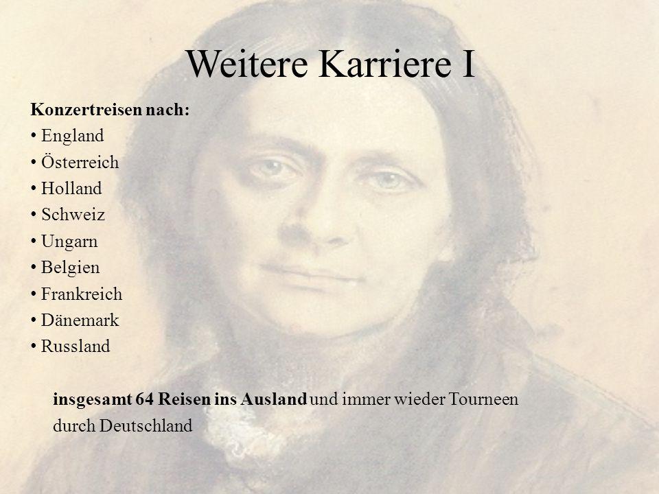 Weitere Karriere I Konzertreisen nach: England Österreich Holland