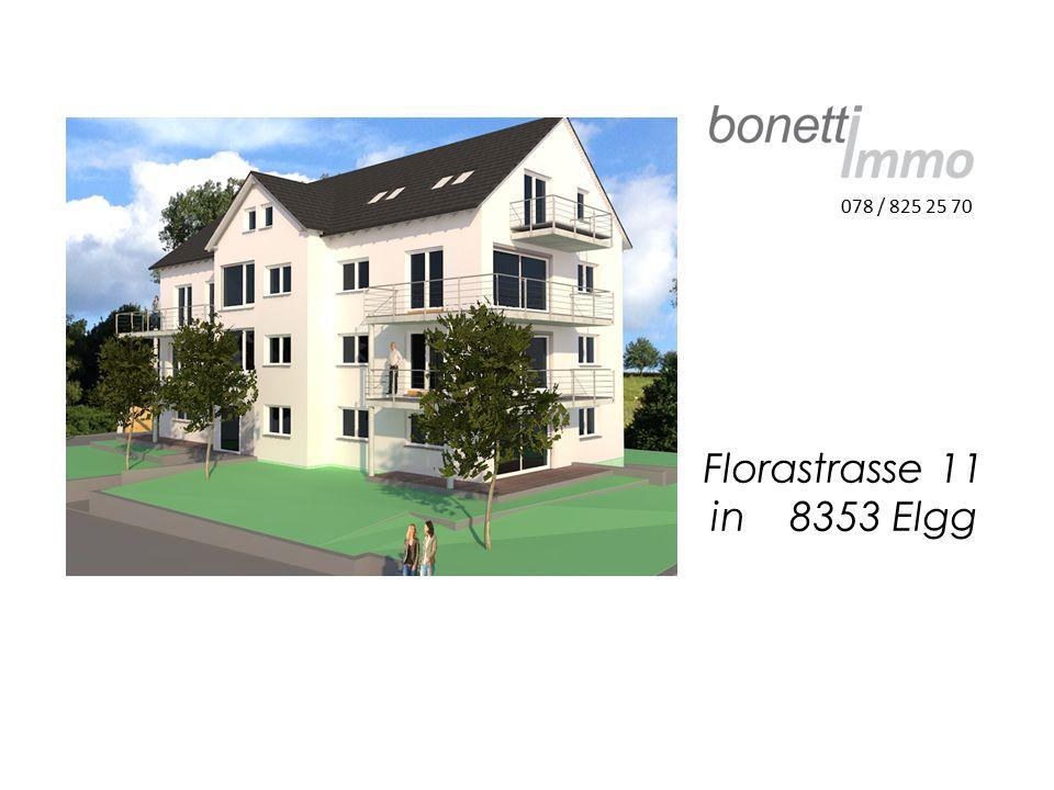 078 / 825 25 70 Florastrasse 11 in 8353 Elgg