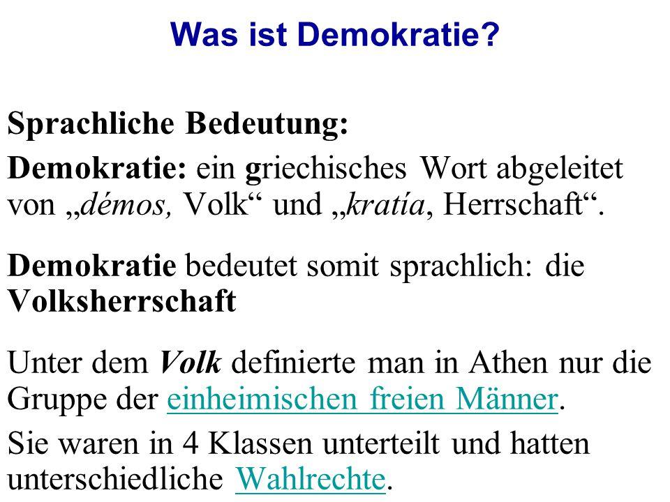 """Was ist Demokratie Sprachliche Bedeutung: Demokratie: ein griechisches Wort abgeleitet von """"démos, Volk und """"kratía, Herrschaft ."""