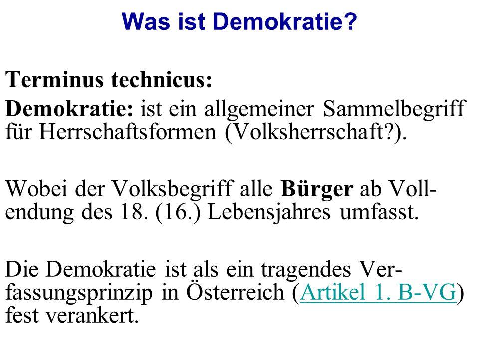 Was ist Demokratie Terminus technicus: Demokratie: ist ein allgemeiner Sammelbegriff für Herrschaftsformen (Volksherrschaft ).
