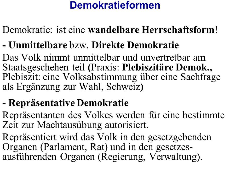Demokratieformen Demokratie: ist eine wandelbare Herrschaftsform! - Unmittelbare bzw. Direkte Demokratie.