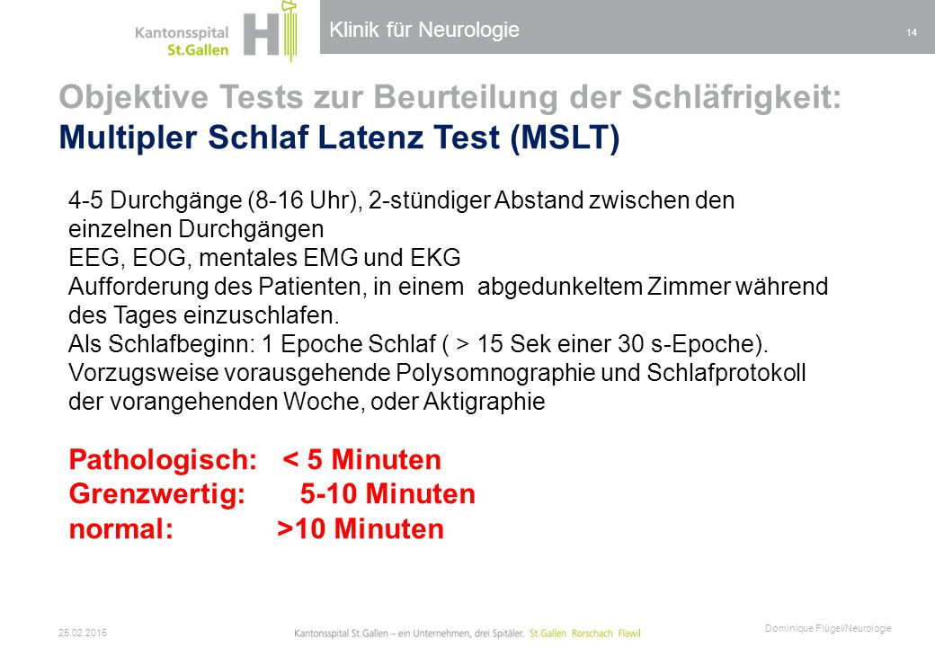 Klinik für Neurologie Objektive Tests zur Beurteilung der Schläfrigkeit: Multipler Schlaf Latenz Test (MSLT)