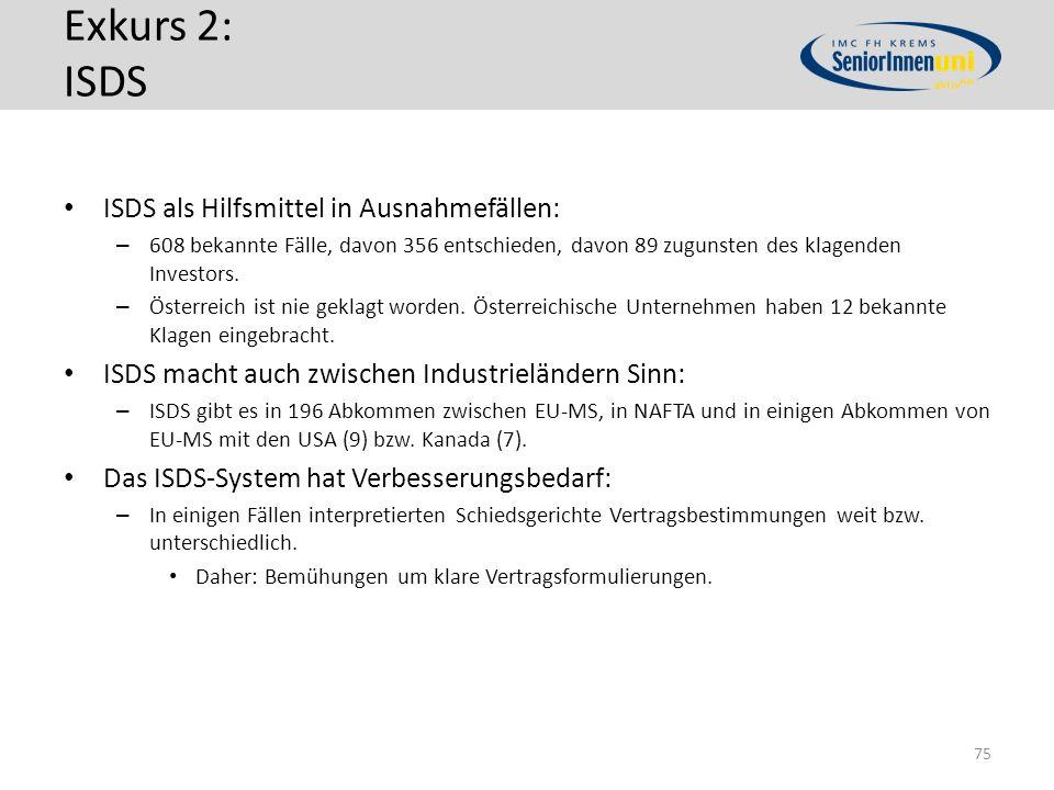Exkurs 2: ISDS ISDS als Hilfsmittel in Ausnahmefällen: