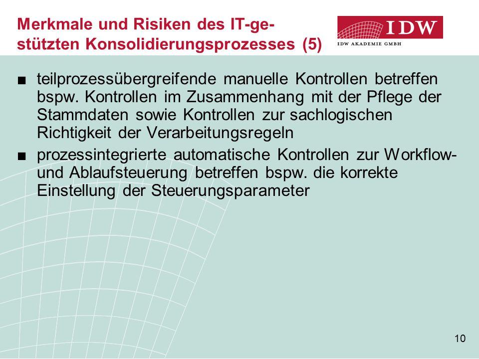 Merkmale und Risiken des IT-ge-stützten Konsolidierungsprozesses (5)