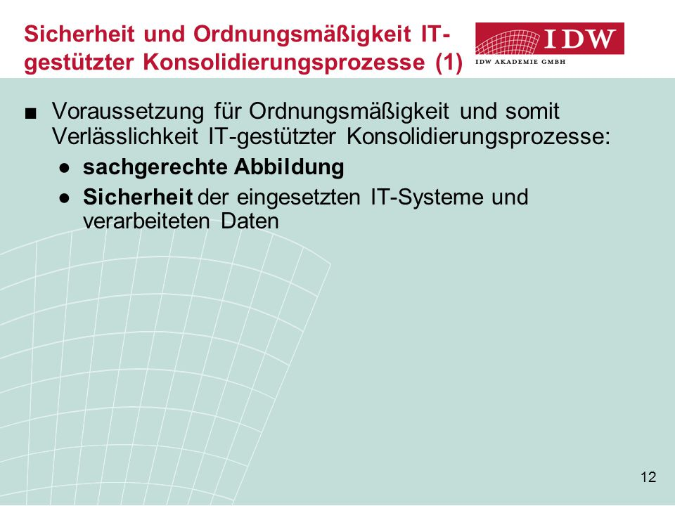 Sicherheit und Ordnungsmäßigkeit IT-gestützter Konsolidierungsprozesse (1)
