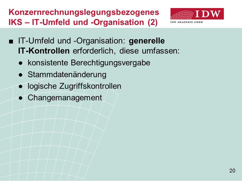 Konzernrechnungslegungsbezogenes IKS – IT-Umfeld und -Organisation (2)