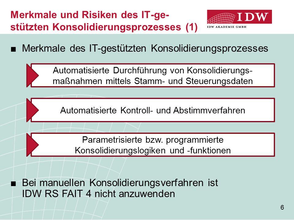 Merkmale und Risiken des IT-ge-stützten Konsolidierungsprozesses (1)