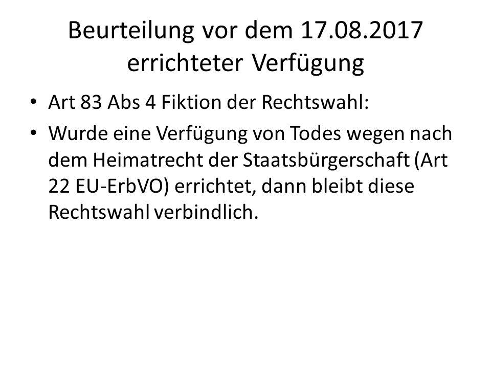 Beurteilung vor dem 17.08.2017 errichteter Verfügung