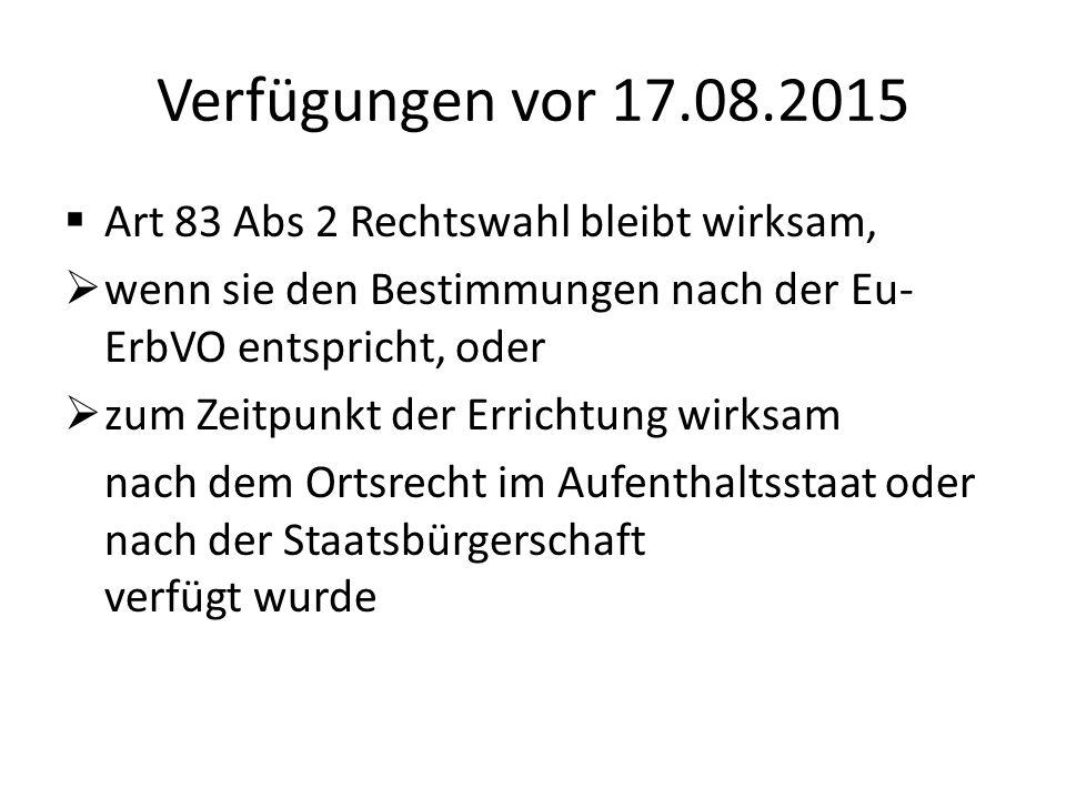 Verfügungen vor 17.08.2015 Art 83 Abs 2 Rechtswahl bleibt wirksam,