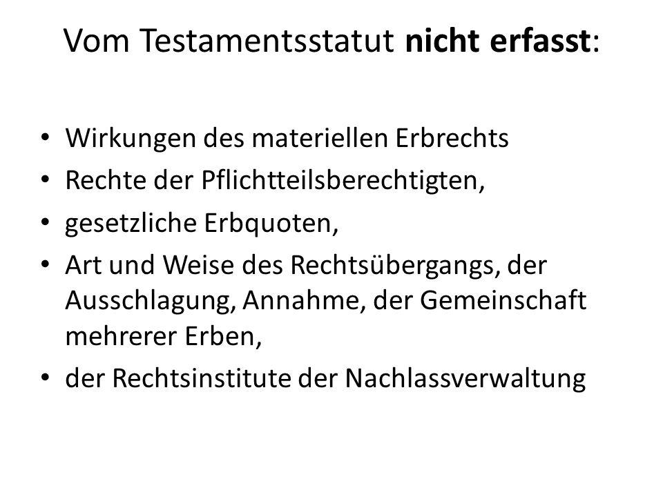 Vom Testamentsstatut nicht erfasst: