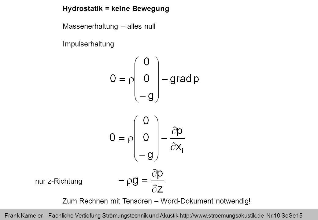 Hydrostatik = keine Bewegung