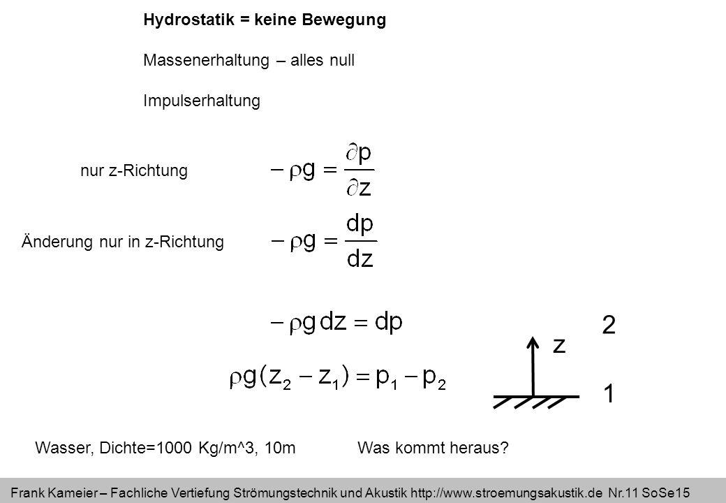 2 z 1 Hydrostatik = keine Bewegung Massenerhaltung – alles null