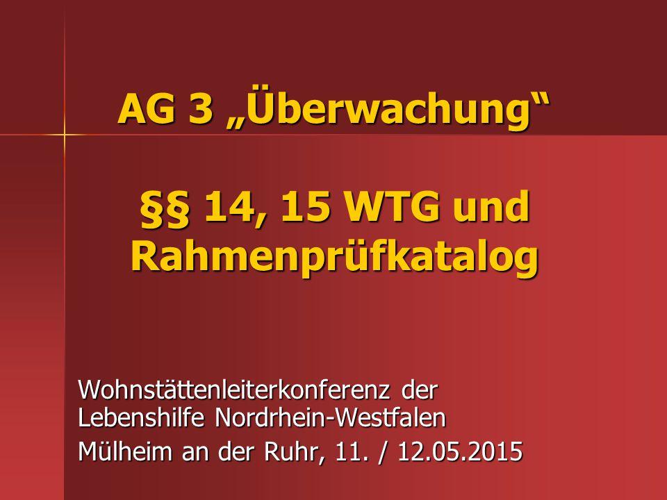 "AG 3 ""Überwachung §§ 14, 15 WTG und Rahmenprüfkatalog"