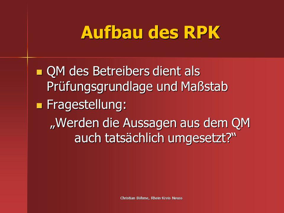 Aufbau des RPK QM des Betreibers dient als Prüfungsgrundlage und Maßstab. Fragestellung: