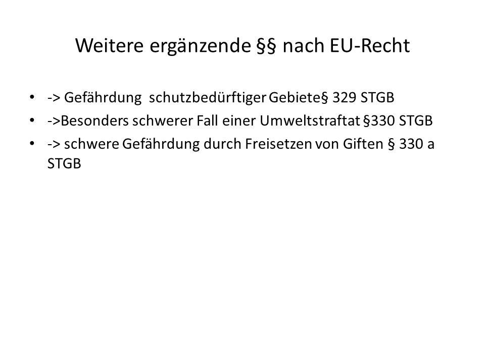 Weitere ergänzende §§ nach EU-Recht