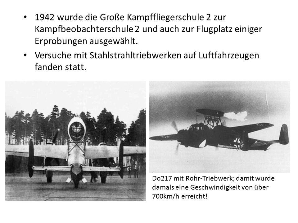 Versuche mit Stahlstrahltriebwerken auf Luftfahrzeugen fanden statt.