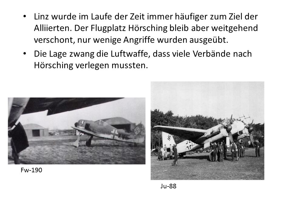Linz wurde im Laufe der Zeit immer häufiger zum Ziel der Alliierten