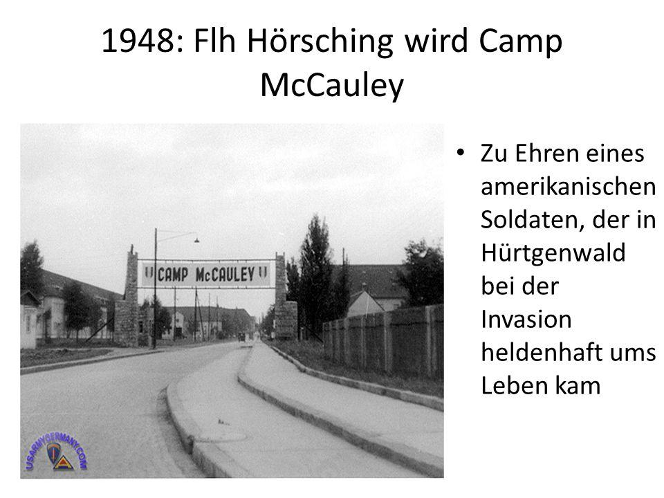 1948: Flh Hörsching wird Camp McCauley