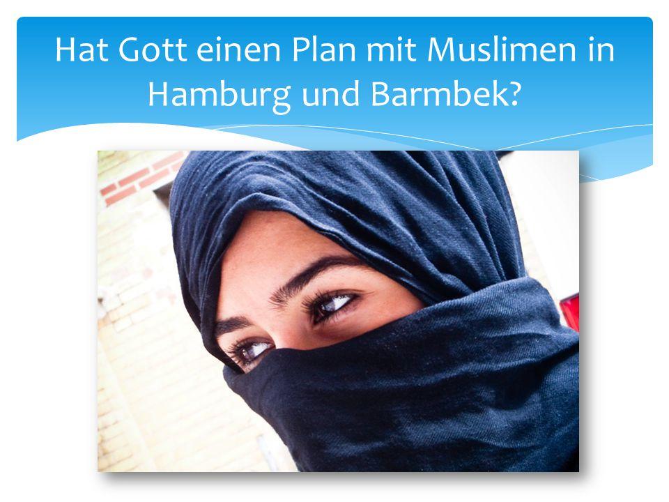 Hat Gott einen Plan mit Muslimen in Hamburg und Barmbek