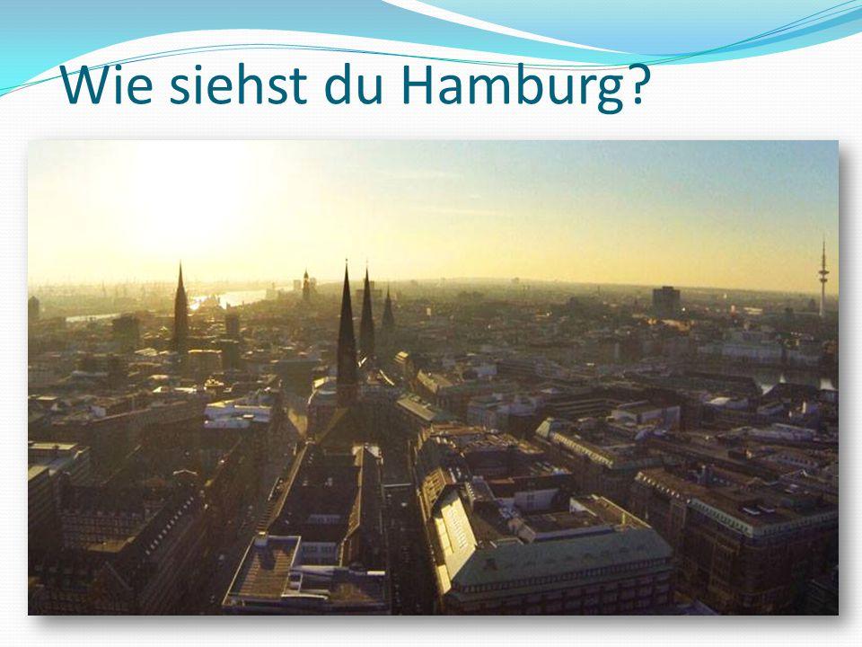 Wie siehst du Hamburg