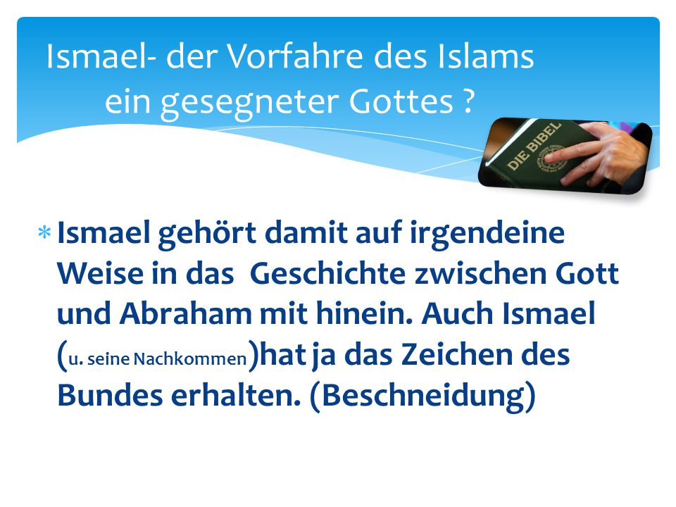 Ismael- der Vorfahre des Islams ein gesegneter Gottes