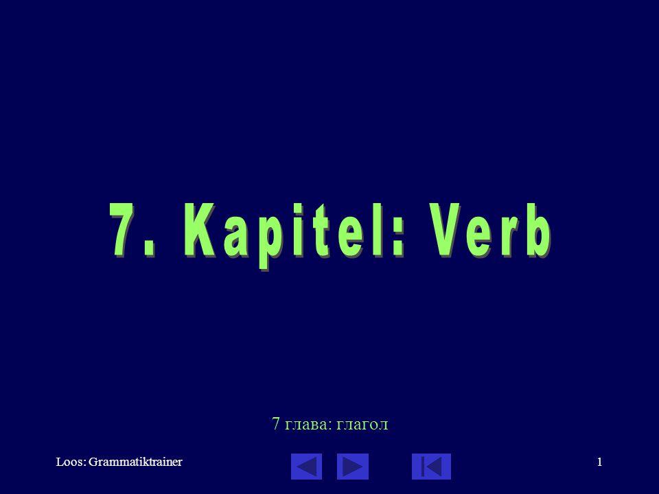 7. Kapitel: Verb 7 глава: глагол Loos: Grammatiktrainer
