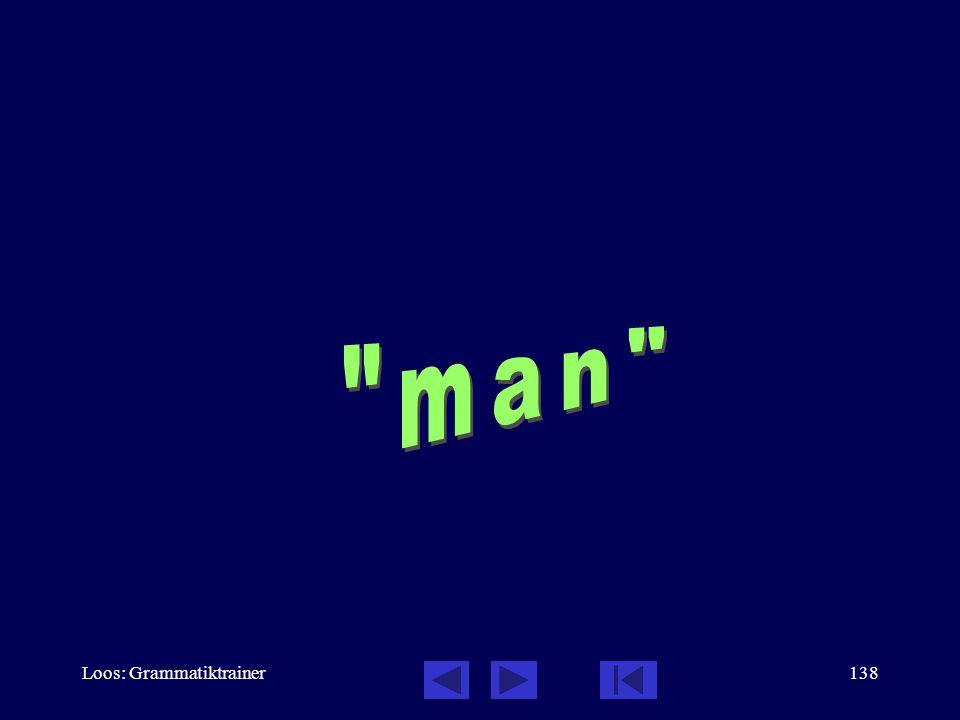 man Loos: Grammatiktrainer