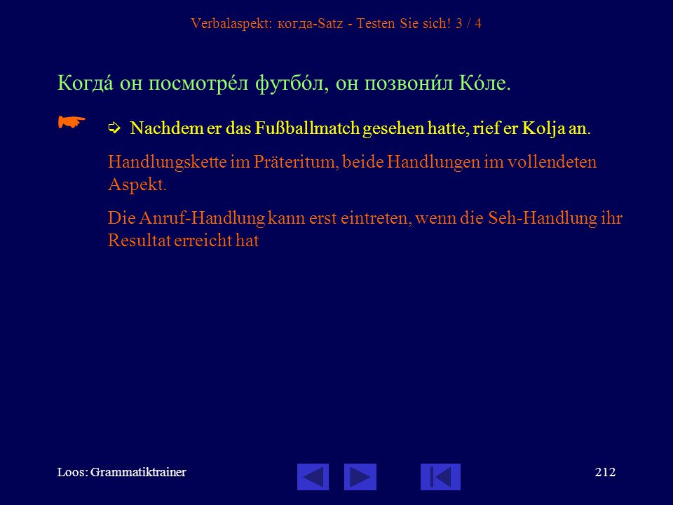 Verbalaspekt: когда-Satz - Testen Sie sich! 3 / 4
