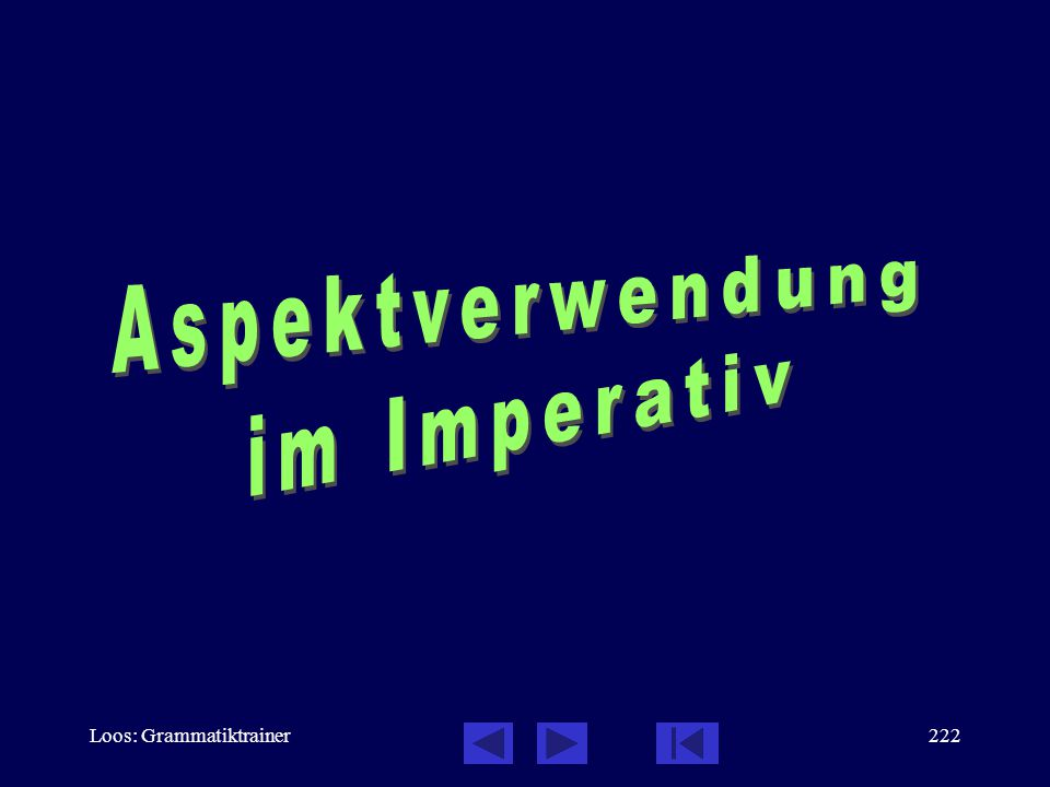 Aspektverwendung im Imperativ Loos: Grammatiktrainer