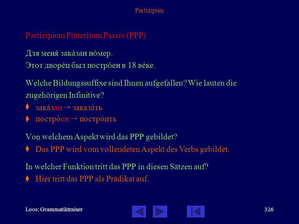 Partizipium Präteritum Passiv (PPP) Для менÿ закàзан нîмер.