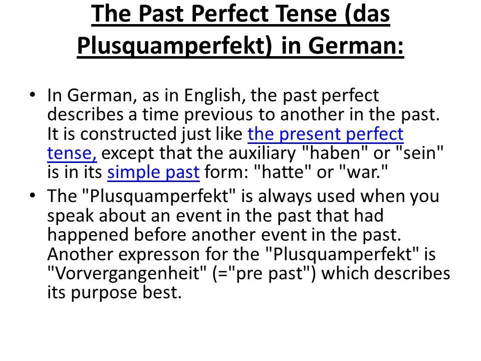 The Past Perfect Tense (das Plusquamperfekt) in German: