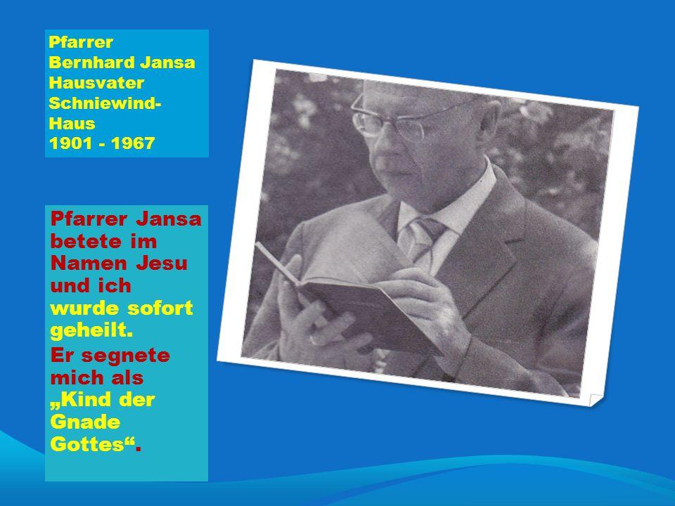 Pfarrer Bernhard Jansa Hausvater Schniewind-Haus 1901 - 1967