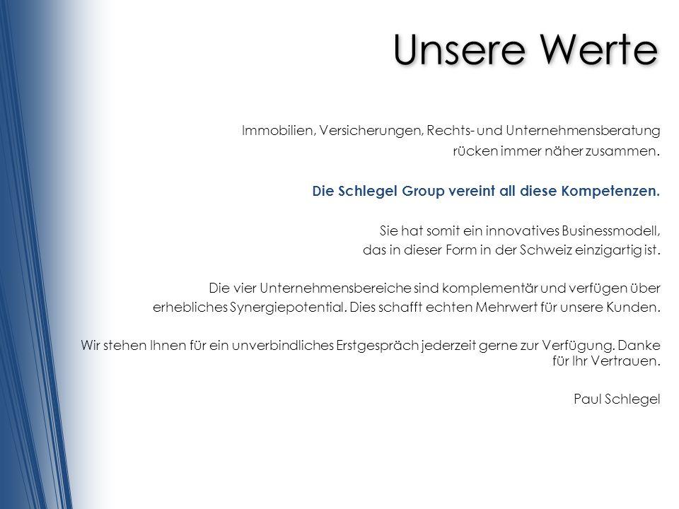 Unsere Werte Die Schlegel Group vereint all diese Kompetenzen.