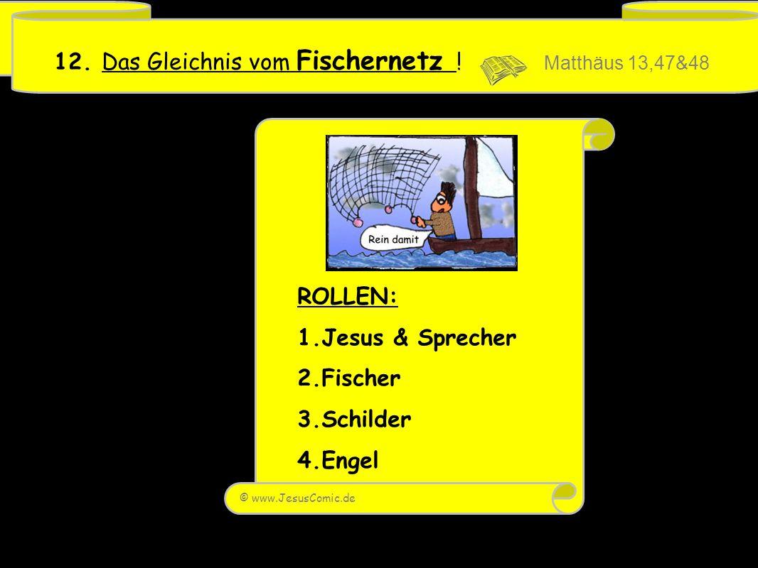 12. Das Gleichnis vom Fischernetz ! Matthäus 13,47&48