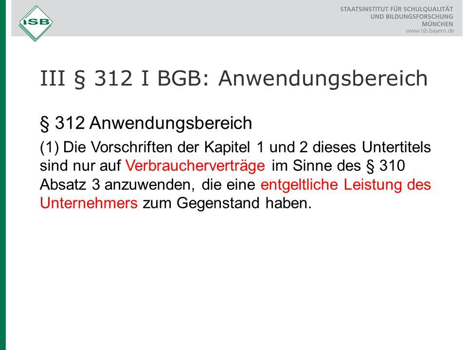 III § 312 I BGB: Anwendungsbereich