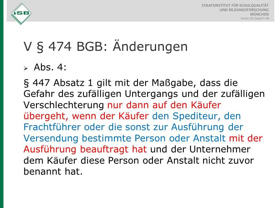 V § 474 BGB: Änderungen Abs. 4: