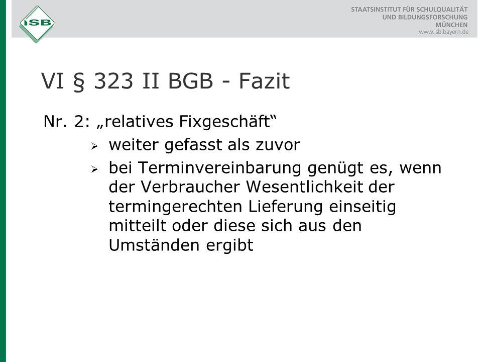 """VI § 323 II BGB - Fazit Nr. 2: """"relatives Fixgeschäft"""