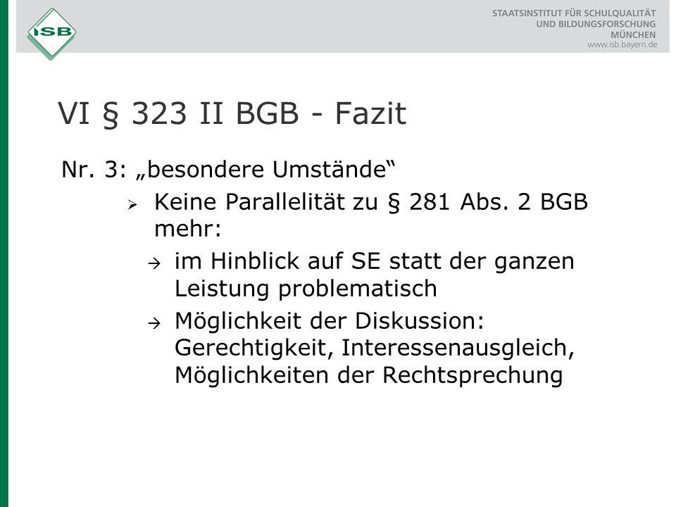 "VI § 323 II BGB - Fazit Nr. 3: ""besondere Umstände"