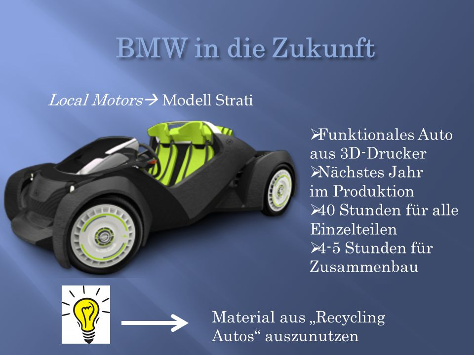 BMW in die Zukunft Local Motors Modell Strati Funktionales Auto