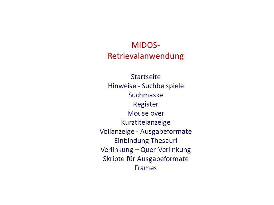MIDOS- Retrievalanwendung Startseite Hinweise - Suchbeispiele