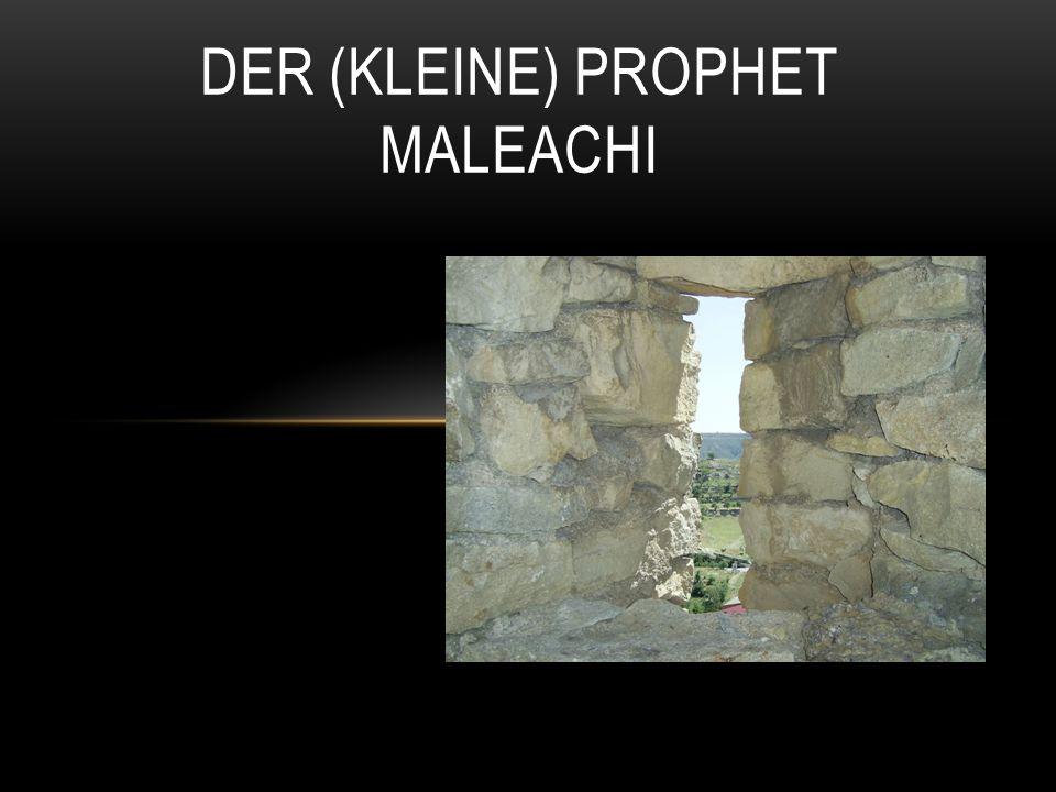 Der (kleine) Prophet Maleachi