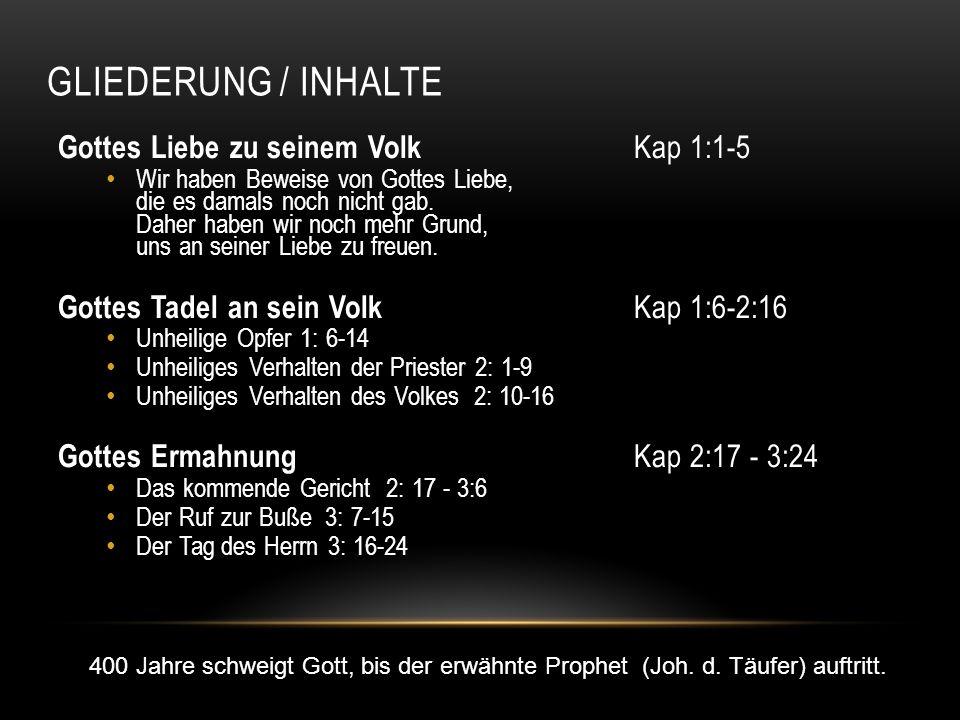 Gliederung / Inhalte Gottes Liebe zu seinem Volk Kap 1:1-5