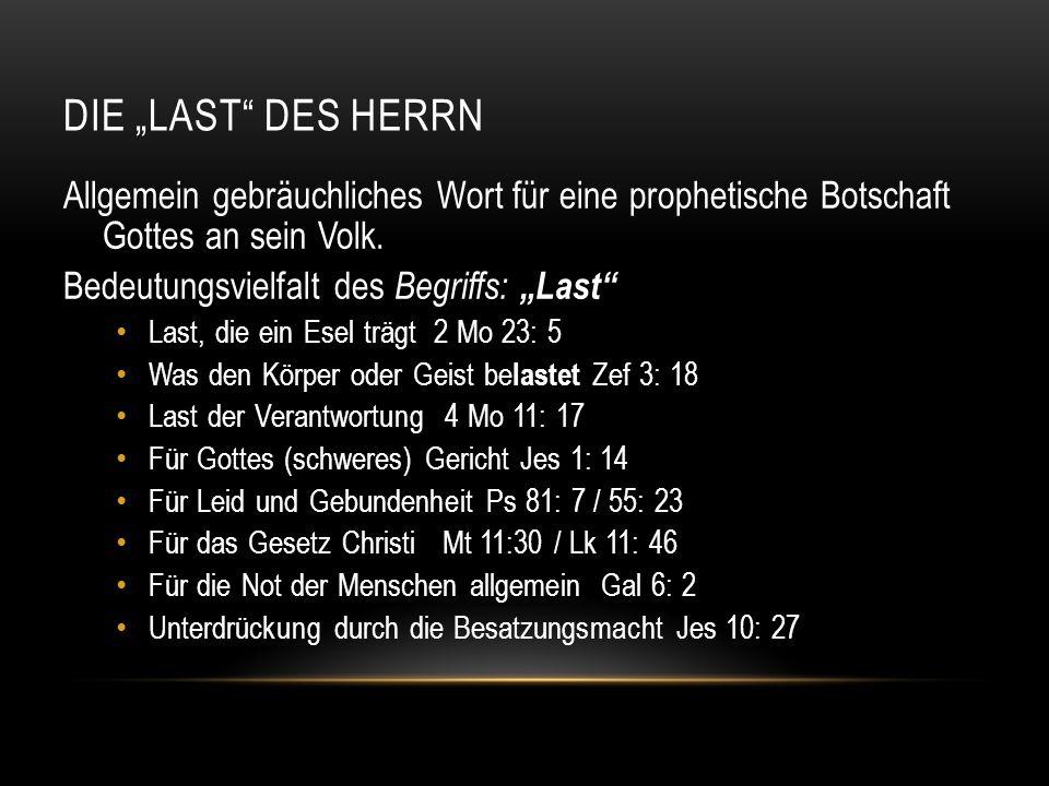 """Die """"Last des Herrn Allgemein gebräuchliches Wort für eine prophetische Botschaft Gottes an sein Volk."""