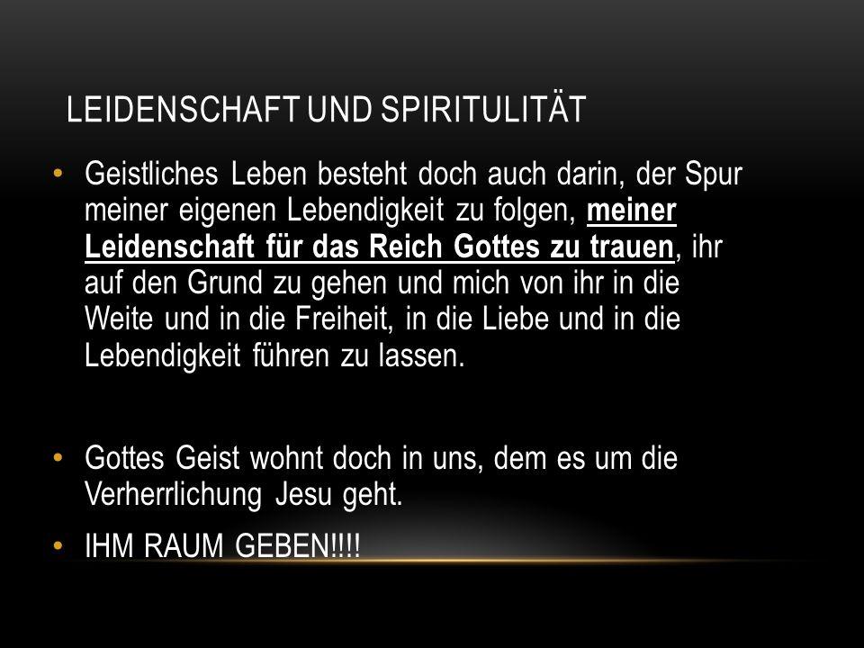 Leidenschaft und Spiritulität