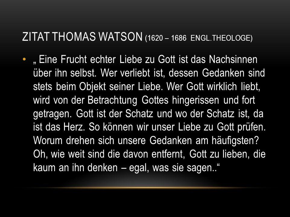Zitat ThoMas Watson (1620 – 1686 Engl.Theologe)