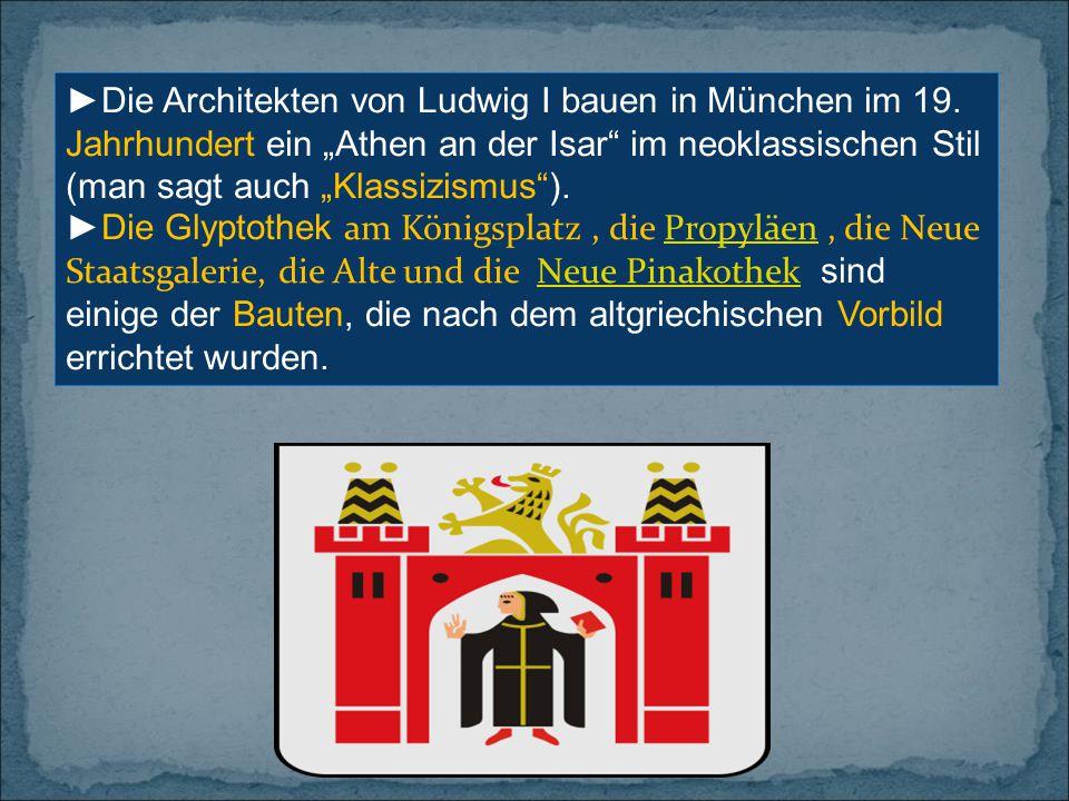 ►Die Architekten von Ludwig I bauen in München im 19