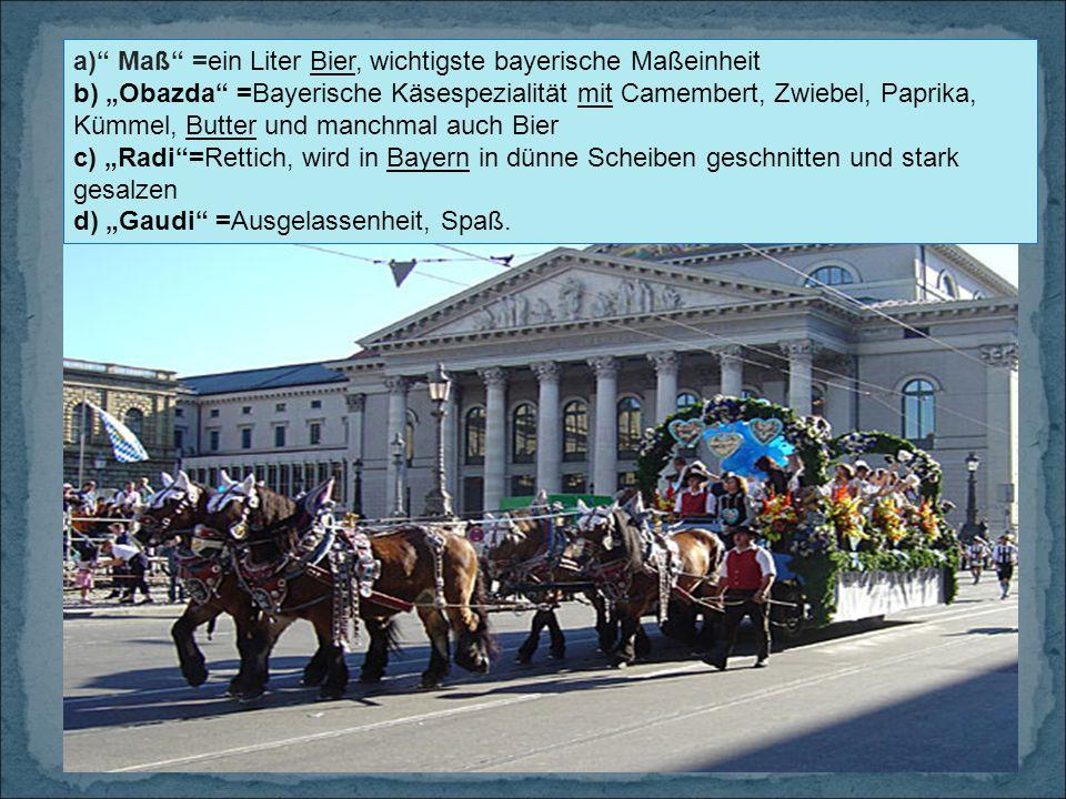 a) Maß =ein Liter Bier, wichtigste bayerische Maßeinheit