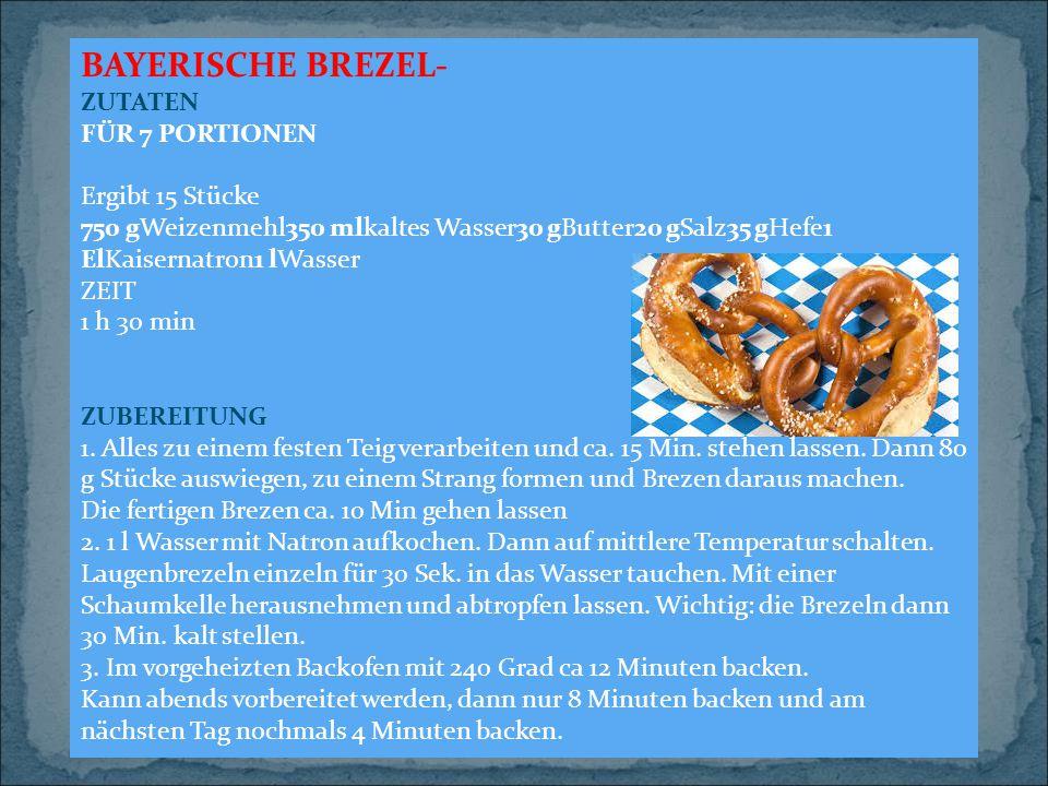 Bayerische brezel- ZUTATEN FÜR 7 PORTIONEN